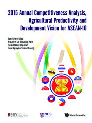 cover image of 2015 Annual Competitiveness Analysis, Agricultural Productivity and Development Vision For Asean-10